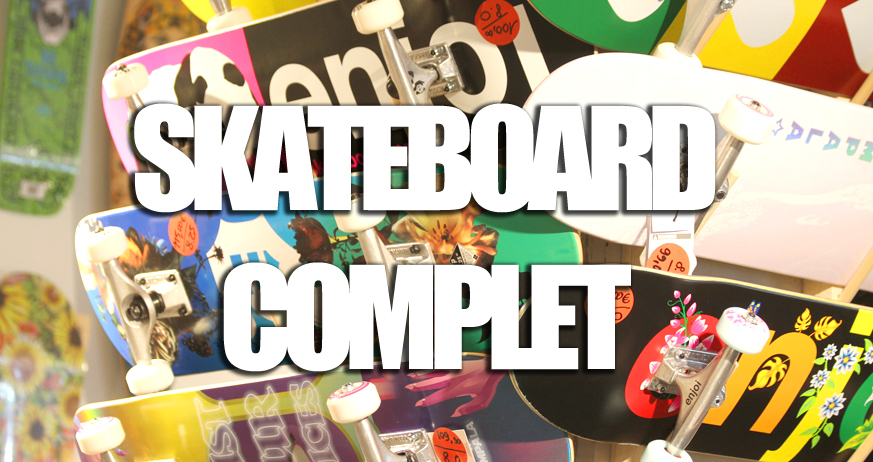 Guide d'achat : Skateboards complets